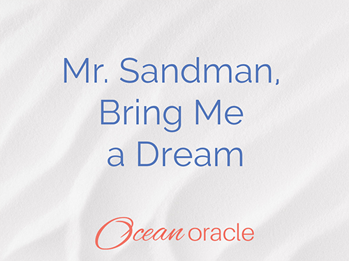 Mr. Sandman, Bring Me a Dream